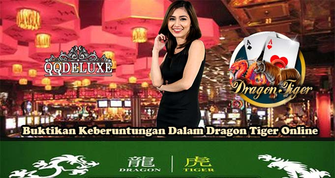 Buktikan Keberuntungan Dalam Dragon Tiger Online