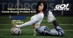 Faktor Pendukung Untuk Menang Prediksi Bola