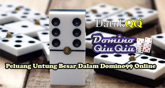Peluang Untung Besar Dalam Domino99 Online