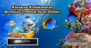 Rasakan Kenikmatan Bermain Tembak Ikan Online