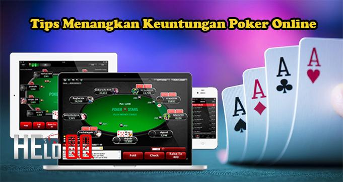 Tips Menangkan Keuntungan Poker Online